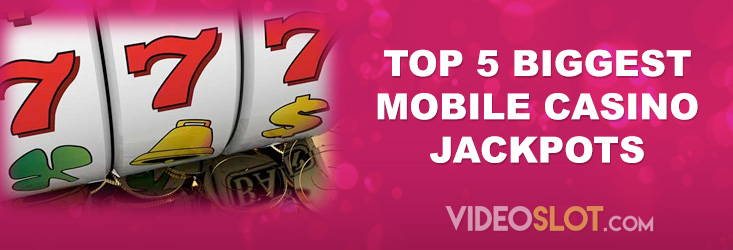 Top Five Biggest Mobile Casino Jackpots