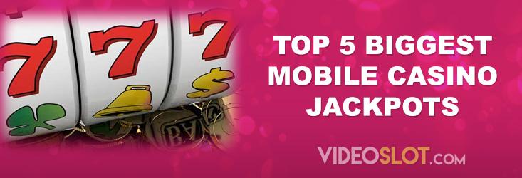 Top Five Biggest Mobile Casino Jackpots