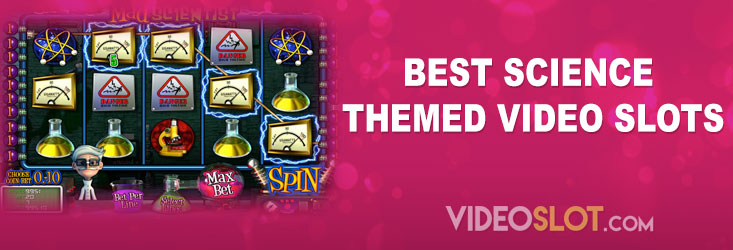 Best Science Themed Video Slots