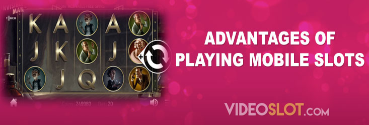 Advantages of playing mobile slots