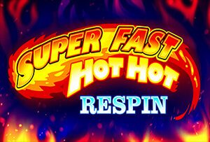 Super Fast Hot Hot Respin slot review