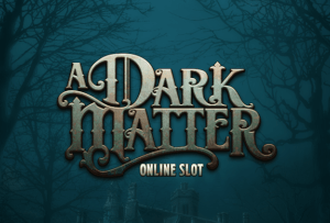 Microgaming announces the arrival of its brand-new A Dark Matter slot.