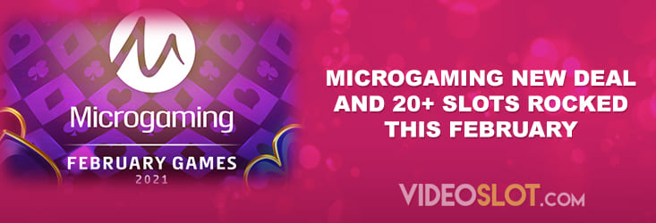 Microgaming New Deal and 20 Slots Rocked This February