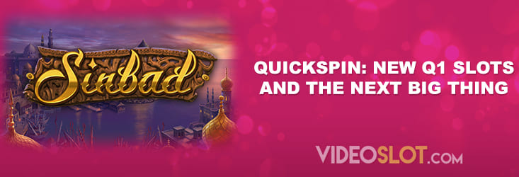 Quickspin New Q1 Slots and the Next Big Thing