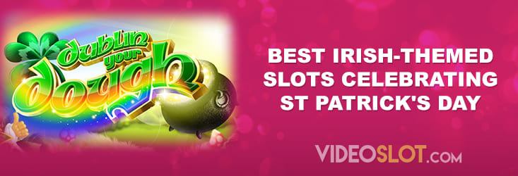 Best Irish-themed slots celebrating St Patrick's Day