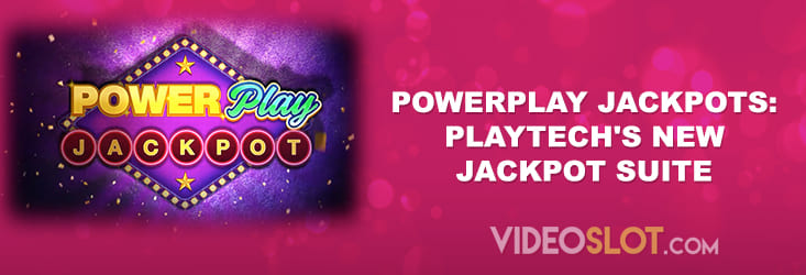 PowerPlay Jackpots Playtech's New Jackpot Suite