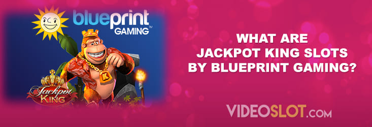 All about Jackpot King Slots by Blueprint Gaming