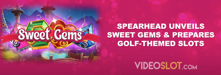 Spearhead Unveils Sweet Gems & Prepares Golf-Themed Slots