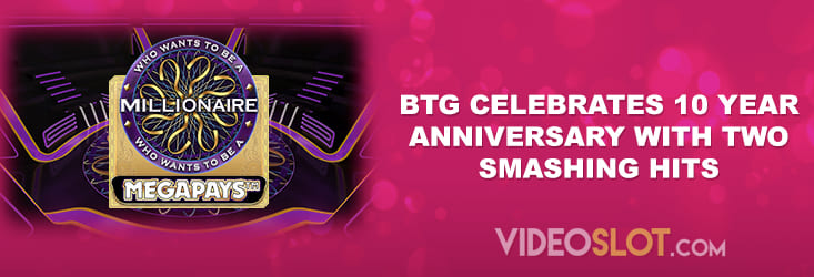 Big Time Gaming marks its tenth anniversary with two big video slot hits.
