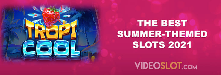 Selection of best summer-themed slot releases of 2021